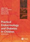 Practical Endocrinology and Diabetes in Children - Joseph E. Raine, Malcolm D.C. Donaldson, John W. Gregory, Martin O. Savage, Raymond L. Hintz