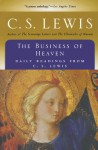 The Business of Heaven: Daily Readings from C. S. Lewis - Walter Hooper, C.S. Lewis