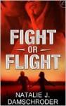 Fight or Flight - Natalie J. Damschroder