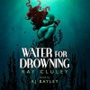 Water for Drowning - Ray Cluley, John Bayley