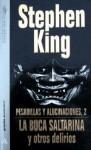 La boca saltarina y otros delirios (Pesadillas y alucinaciones #2) - Bettina Blanch Tyroller, Stephen King