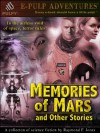 Memories of Mars and Other Stories (The Sci-Fi Classic!) - Raymond F. Jones