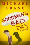 Goodman's Bad Day - Michael Crane