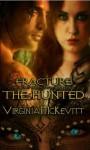 The Hunted (Fracture The Secret Enemy Saga) - Virginia McKevitt