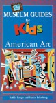 Off the Wall Museum Guides for Kids: American Art - Ruthie Knapp, Janice Lehmberg