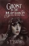 Ghost in the Machine - Sj Davis