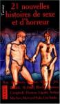 21 Nouvelles Histoires De Sexe Et D'horreur - Ray Bradbury, J.G. Ballard, Robert Bloch, Robert Aickman