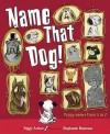 Name That Dog - Peggy Archer, Stephanie Buscema