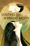 Waiting on a Bright Moon: A Tor.com Original - JY Yang
