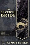 The Seventh Bride - T. Kingfisher