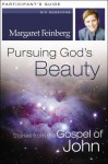 Pursuing God's Beauty Participant's Guide With Dvd: Stories From The Gospel Of John - Margaret Feinberg