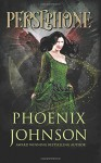 Persephone - Phoenix Johnson