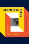 Suspicious Minds: How Culture Shapes Madness - Ian Gold, Joel Gold