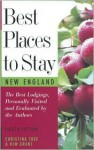 Best Places to Stay in New England: Bed & Breakfasts, Country Inns, and Other Recommended Getaways - Christina Tree, Kimberly Grant