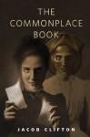 The Commonplace Book: A Tor.Com Original - Jacob Clifton