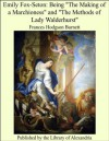 Emily Fox-Seton: Being The Making of a Marchioness and The Methods of Lady Walderhurst - Frances Hodgson Burnett