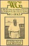 W.g. Cricketing Reminiscences & Personal Recollections - E.W. Swanton