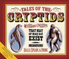 Tales of the Cryptids: Mysterious Creatures That May or May Not Exist (Darby Creek Publishing) - Kelly Milner Halls, Rick C. Spears, Roxyanne Young Kelly Milner Halls, Rick C. Spears, Roxyanne Young