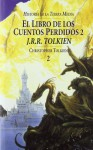 El libro de los cuentos perdidos, 2 (Historia de la Tierra Media, #2) - J.R.R. Tolkien, J.R.R. Tolkien, Teresa Gottlieb