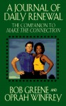 The Journal of Daily Renewal: The Companion to Make the Connection - Bob Greene, Oprah Winfrey