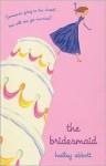 The Bridesmaid - Hailey Abbott