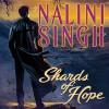 Shards of Hope: Psy/Changeling, Book 14 - Nalini Singh, Angela Dawe