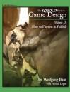 The Kobold Guide to Game Design (Vol. 2) - Wolfgang Baur