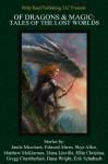 Of Dragons & Magic: Tales of the Lost Worlds - Edward Ahern, Skye Allen, Gregg Chamberlain, Ellie Christina, Elena Linville, Jamie Marchant, Matthew McKiernan, Erik Schubach, Dana Wright, Rita Fei