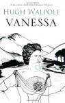 Vanessa - Hugh Walpole
