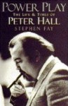 Power Play: The Life & Times of Peter Hall - Stephen Fay