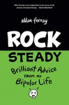 Rock Steady: Brilliant Advice from My Bipolar Life - Ellen Forney