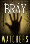 Watchers - Michael Bray