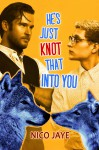 He's Just Knot That Into You - Nico Jaye