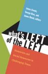 What's Left of the Left: Democrats and Social Democrats in Challenging Times - James E. Cronin, George W. Ross, James Shoch, Sheri Berman, Jean-Michel De Waele