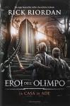 La casa di Ade. Eroi dell'Olimpo: 4 - Rick Riordan, L. Baldinucci, L. Melosi