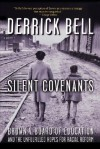 Silent Covenants: Brown v. Board of Education and the Unfulfilled Hopes for Racial Reform - Derrick A. Bell