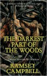 The Darkest Part Of The Woods - Ramsey Campbell, Peter Straub