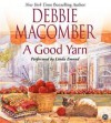 A Good Yarn (Audio) - Debbie Macomber, Linda Emond