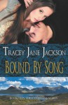 Bound by Song, Cauld Ane Series, Book #4 - Tracey Jane Jackson
