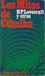 Los Mitos de Cthulhu - H.P. Lovecraft, Lord Dunsany, Henry Kuttner, Robert Bloch