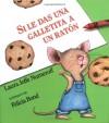 Si Le Das Una Galletita a Un Raton - Laura Joffe Numeroff, Felicia Bond