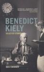 Benedict Kiely: Selected Stories - Benedict Kiely, Ben Forkner