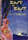 East Is East - Thomas S. Stribling