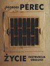 Życie, instrukcja obsługi : powieści - Georges Perec