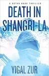 Death in Shangri La - Yigal Zur