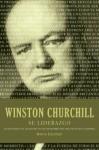 Winston Churchill su liderazgo: Las lecciones y el legado de uno de los hombres más influyentes en la historia (Spanish Edition) - Mario Escobar