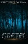 Gretel - Christopher K. Coleman