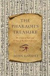 The Pharaoh`s Treasure - The Origin of Paper and the Rise of Western Civilization - John Gaudet