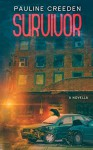 Survivor: A Sanctuary Novella (Sanctuary End Times Series Book 2) - Pauline Creeden