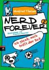 Nerd forever - Ich glaub mich trifft der Ball: Band 2 - Manfred Theisen, Fabrice Boursier